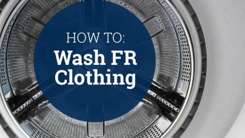 How to Wash FR Clothing