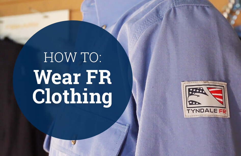 How to Wear FR Clothing