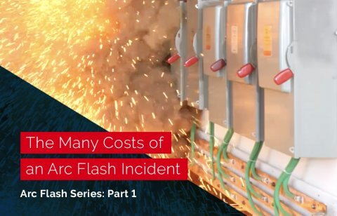 The Many Costs of an Arc Flash Incident